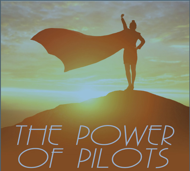 The Power of Pilots
